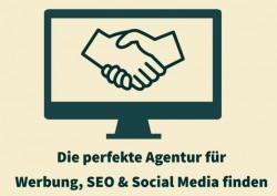 Tipp: Einfach die richtige Agentur für Werbung, SEO, Social Media finden